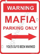 WARNING - MAFIA PARKING ONLY