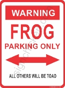 WARNING - FROG PARKING ONLY