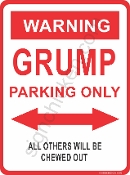 WARNING - GRUMP PARKING ON