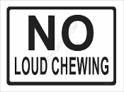 No Loud Chewing