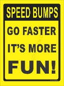 Speed Bumps Go Faster