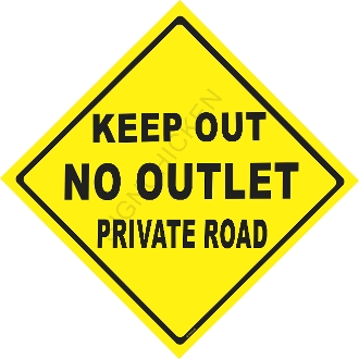 Keep Out No Outlet, Private Road