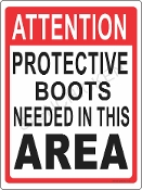 Protective Boots Must Be Worn