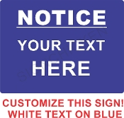 NOTICE Sign w/ Your Text CUSTOMIZE THIS SIGN!