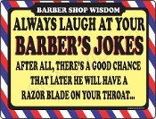 Always Laugh At Your Barber's Jokes