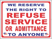 We Reserve The Right to Refuse Service or Admittance
