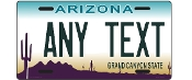 Arizona - State License Plate -  CUSTOMIZE THIS PLATE!