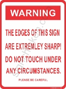 WARNING - THE EDGES OF THIS SIGN ARE SHARP