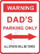 WARNING -DAD PARKING ONLY