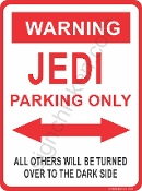 WARNING - JEDI PARKING ONLY