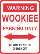 WARNING - WOOKIEE PARKING