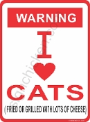WARNING - I LOVE CATS / FRIED OR GRILLED
