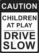 Drive Slow - Children At Play