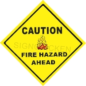 Caution Fire Hazard Ahead