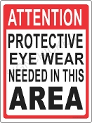 Protective Eye Wear Must Be Worn