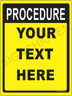 Procedure Yellow & Black Sign CUSTOMIZE THIS SIGN!