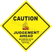 Caution Judgement Ahead
