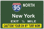 Interstate 95 New York, Caution My Turf Now!