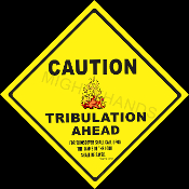 Caution Tribulation Ahead