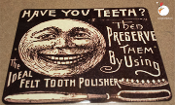 HAVE YOU ANY TEETH? Vintage Advertisement Replica