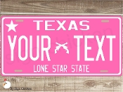 Texas Star Pink -  State License Plate -  CUSTOMIZE THIS PLATE!