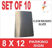 8 x 12 Clear Silver Parking Sign - 10 Pieces