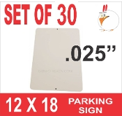"12""  x 18""  parking sign .025"" -  30 Pieces"