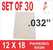 "12""  x 18""  parking sign .032"" -  30 Pieces"